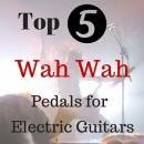 Best wah wah pedals for electric guitars