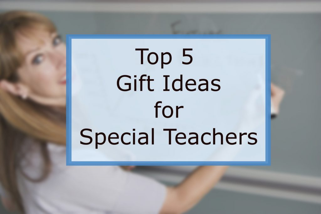 gift ideas for special teachers